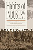 download ebook habits of industry: white culture and the transformation of the carolina piedmont (the fred w. morrison series in southern studies) pdf epub
