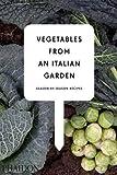 img - for Vegetables from an Italian Garden: Season-by-Season Recipes book / textbook / text book