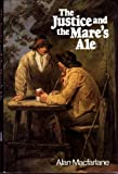 The Justice and the Mare's Ale, Alan MacFarlane, 0521239494