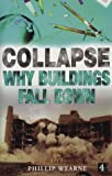 img - for Collapse: Why Buildings Fall Down by Phillip Wearne (1999-12-10) book / textbook / text book