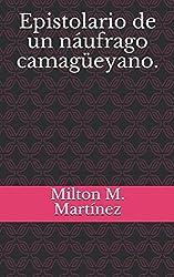 Epistolario de un náufrago camagüeyano. (Spanish Edition)
