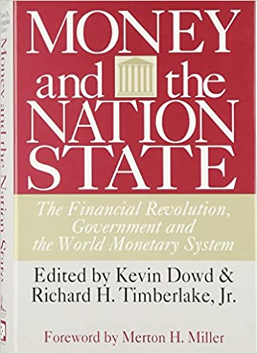 Money and the nation state the financial revolution government money and the nation state the financial revolution government and the world monetary system independent studies in political economy 1st edition fandeluxe Gallery