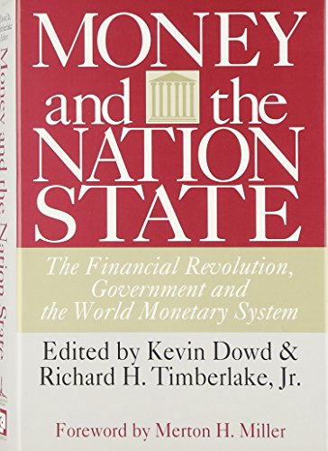 money-and-the-nation-state-the-financial-revolution-government-and-the-world-monetary-system-world-s
