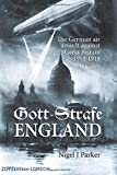 Gott Strafe England: The German air assault against Great Britain 1914-1918 Volume 1