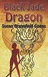 Black Jade Dragon, Susan Cogan, 1467986755