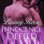 Innocence Defied: New York Series, Book 3   Lainey Reese