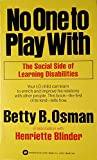 img - for No One to Play With: The Social Side of Learning Disabilities book / textbook / text book