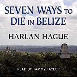 Seven Ways to Die in Belize