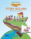img - for Il mio primo libro di storia siciliana: Tredici culture diverse in 5.000 anni (Sicilian Roots) (Italian Edition) book / textbook / text book