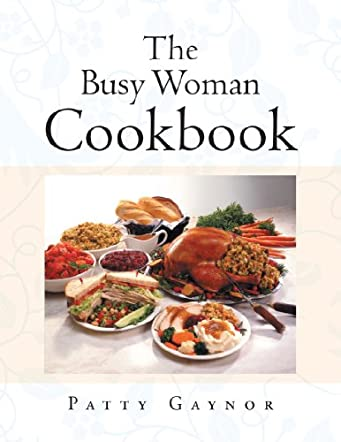 The Busy Woman Cookbook