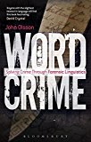 Wordcrime: Solving Crime Through Forensic Linguistics