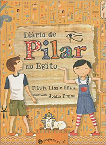 Diário de Pilar no Egito (Em Portuguese do Brasil): Flávia Lins e Silva: 9788566642346: Amazon.com: Books