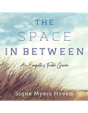 The Space in Between: An Empath's Field Guide