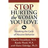 Stopp Hurting the Woman You Love: Breaking the Cycle of Abusive Behavior