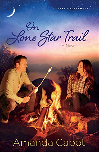 On Lone Star Trail (Texas Crossroads Book #3): A Novel