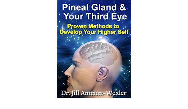 Pineal Gland & Third Eye: Proven Methods to Develop Your Higher Self (English Edition) eBook: Dr. Jill Ammon-Wexler: Amazon.es: Tienda Kindle