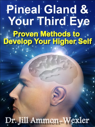 Pineal Gland & Third Eye: Proven Methods to Develop Your Higher Self (Best Brain Boosting Foods)