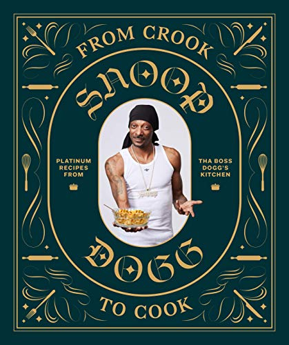 From Crook to Cook: Platinum Recipes from Tha Boss Dogg's Kitchen (Snoop Dogg Cookbook, Celebrity Cookbook with Soul Food Recipes)                         (Hardcover)