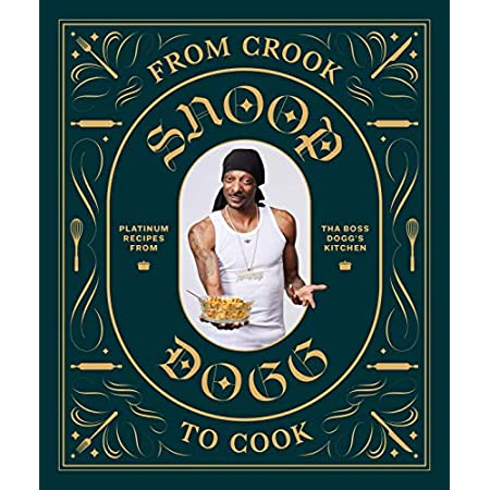 From Crook to Cook: Platinum Recipes from Tha Boss Dogg's Kitchen