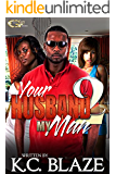 Your Husband, My Man 2 (YOUR HUSBAND MY MAN)