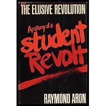 The Elusive Revolution: Anatomy of a Student Revolt