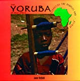 The Yoruba of West Africa (Celebrating the Peoples and Civilizations of Africa)