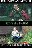 img - for Broadway Actor Buys the Farm book / textbook / text book