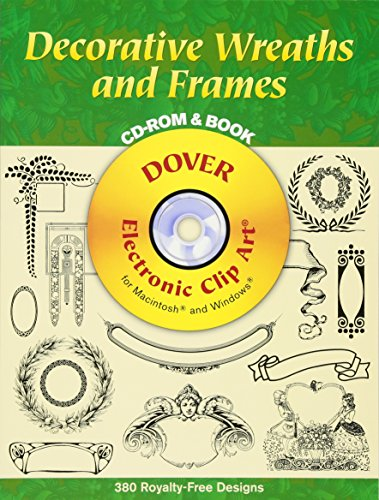 Decorative Wreaths and Frames CD-ROM and Book (Dover Electronic Clip Art)