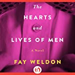 The Hearts and Lives of Men: A Novel | Fay Weldon