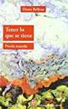 img - for Tener lo que se tiene: Poesia reunida (Spanish Edition) book / textbook / text book