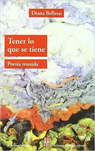 Book Tener lo que se tiene: Poesia reunida