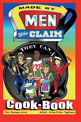Made by Men Who Claim They Can Cook-Book by Shelah Sandefur