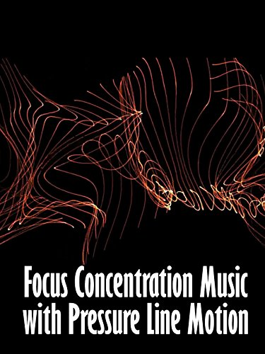 Focus Concentration Music with Pressure Line Motion