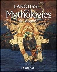 Larousse des mythologies du monde par Fernand Comte