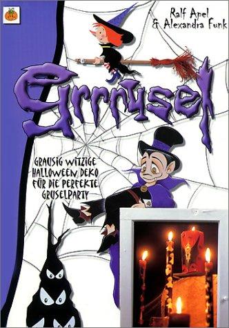 Grrrusel!: Grausig witzige Halloween Deko für die perfekte ...