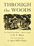 Through the Woods: The English Woodland - April to April