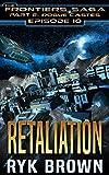 "Ep.#10 – ""Retaliation"" (The Frontiers Saga – Part 2: Rogue Castes)"
