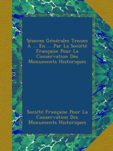 seances-generales-tenues-a-en-par-la-societe-francaise-pour-la-conservation-des-monuments-historique