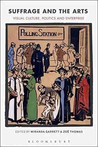 Suffrage and the Arts: Visual Culture, Politics and Enterprise