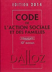 Code de l'action sociale et des familles 2014, commenté - 10e éd.