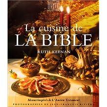 Cuisine de la Bible (La): Menus inspirés de l'Ancien Testament