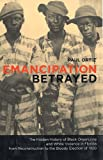 Emancipation Betrayed: The Hidden History of Black Organizing and White Violence in Florida from Reconstruction to the Bloody Election of 1920, Paul Ortiz, 0520250036