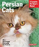 Persian Cats (Barron's Complete Pet Owner's Manuals)