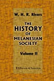The History of Melanesian Society, William H. Rivers, 1402197721