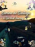Camino de Santiago - a Spiritual Journey