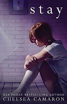 Stay: A Dark Romance Novel by [Camaron, Chelsea]