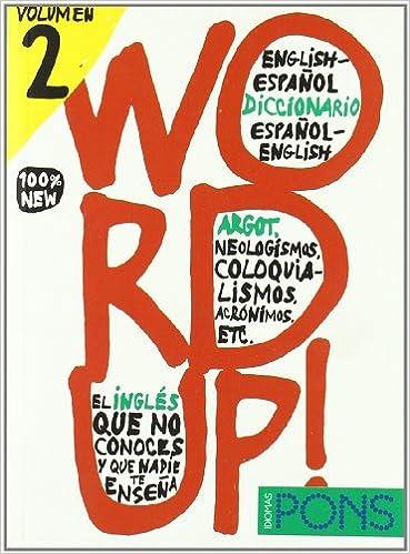 Descargar Word Up! - Volumen 2. Diccionario De Argot Inglés/español - Español/inglés PDF