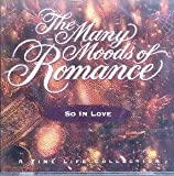 Many Moods Of Romance: So In Love