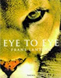 Eye to Eye, Frans Lanting, 382287745X