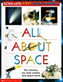 all about space - All About Space (Scholastic First Encyclopedia)